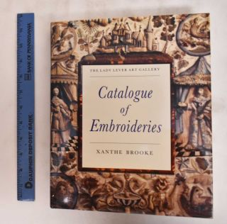 The Lady Lever Art Gallery: Catalogue Of Embroideries. Xanthe Brooke