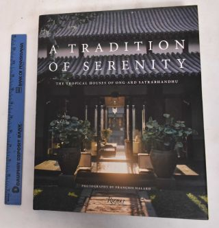 A Tradition of Serenity: The Tropical Houses of Ong-Ard Satrabhandhu. Errol Barron, Leon Krier,...