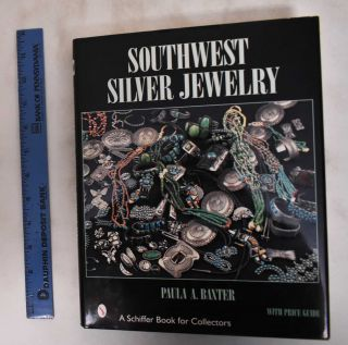 Southwest Silver Jewelry: The First Century. Paula A. Baxter