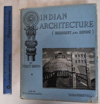 Indian Architecture: Buddhist and Hindu Periods. Percy Brown