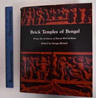Brick Temples of Bengal: From the Archives of David McCutchion. David McCutchion, ed George Mitchell