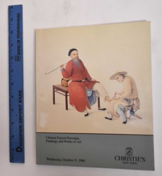 Chinese Export Porcelain, Paintings and Works of Art (Oct.15, 1986). Christie's New York
