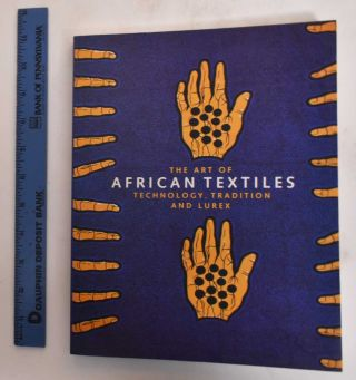 The Art of African Textiles: Technology, Tradition and Lurex. John Picton