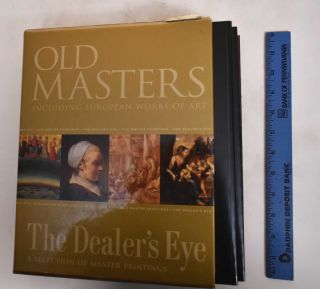 Old Masters: Including European Works of Art / The Dealer's Eye: A Selection of Master Paintings...