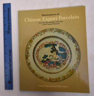 Masterpieces of Chinese Export Porcelain from the Mottahedeh Collection in the Virginia Museum....