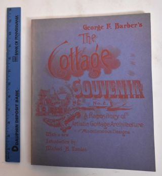 George F. Barber's Cottage Souvenir; Number Two: With a new Introduction. George F. Barber,...