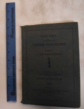 Hand Book of a Collection of Chinese Porcelains. A. Burlingame Johnson