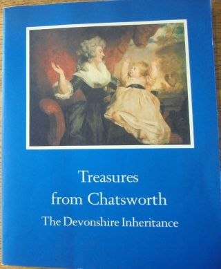 Treasures from Chatsworth: The Devonshire Inheritance. Sir Anthonby Blunt, Introduction