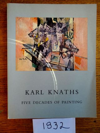 Karl Knaths: Five Decades of Painting; A Loan Exhibition. Charles Edward Eaton, Isabel Patterson...