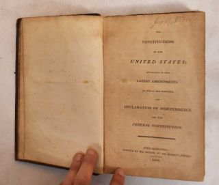 The Constitutions of the United States, According to the Latest Amendments, To Which Are Prefixed, The Declaration of Independence And The Federal Constitution
