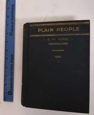 Plain People. Howe E. W