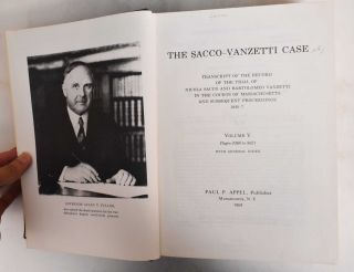 The Sacco-Vanzetti Case: Transcript of the Record of the Trial of Nicola Sacco and Bartolomeo Vanzetti in the Courts of Massachusetts and Subsequent Proceedings, Volumes 1-5 and Supplemental Volume