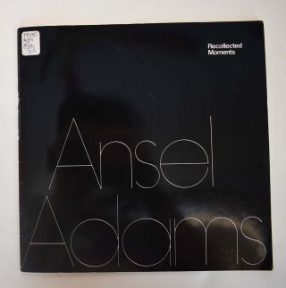 Ansel Adams: Recollected Moments