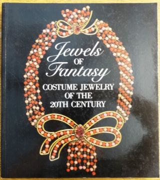 Jewels of Fantasy: Costume Jewelry of the 20th Century. Deanna Farneti Cera