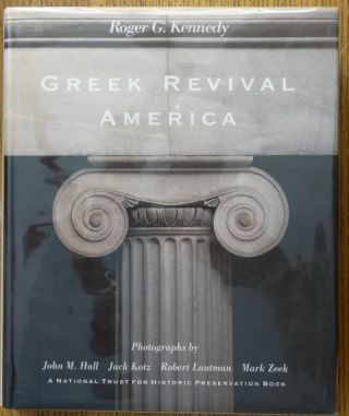 Greek Revival America. Roger G. Kennedy