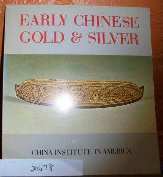 Early Chinese Gold & Silver. Paul Singer