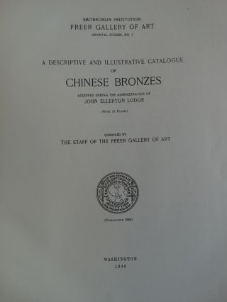 A Descriptive and Illustrative Catalogue of Chinese Bronzes Acquired During the Administration of John Ellerton Lodge