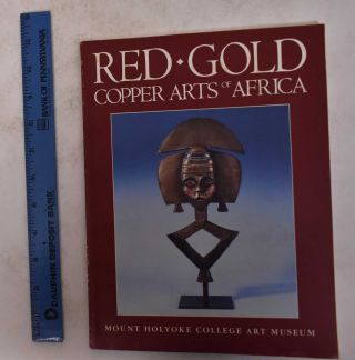 Red Gold: Copper Arts of Africa. Eugenia W. Herbert