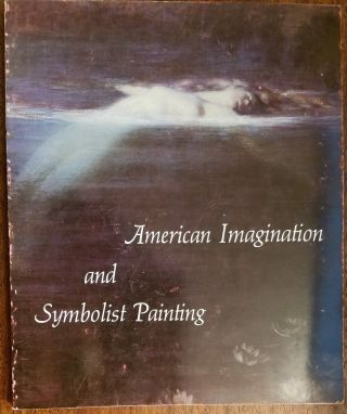 American Imagination and Symbolist Painting. Charles C. Eldredge