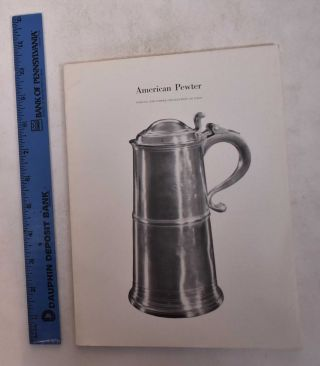 American Pewter: Garvan and other Collections at Yale. Graham Hood, introduction