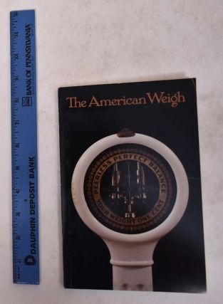 The American Weigh: Vintage Penny Weighing Scales from the Collection of Christopher Steele. Ruth...