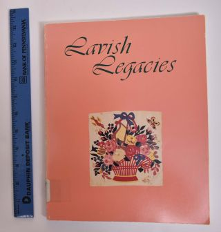 Lavish Legacies: Baltimore Album and Related Quilts in the Collection of the Maryland Historical...