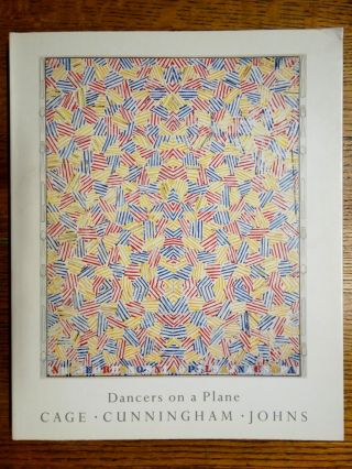 Dancers on a Plane: Cage - Cunningham - Johns. Suan Sontag, Mark Rosenthal Richard Francis, David...