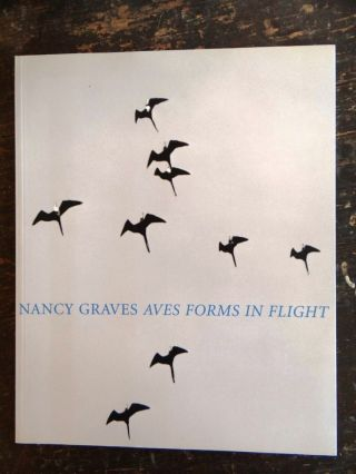 Nancy Graves Aves Forms in Flight. Lucy R. Lippard