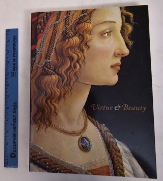 Virtue and Beauty: Leonardo's Ginevra de'Benci and Renaissance Portraits of Women. David Alan Brown