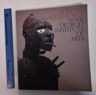 African Masterworks in the Detroit Museum of Arts. David W. Penney, Mary Nooter Roberts, Helen M....