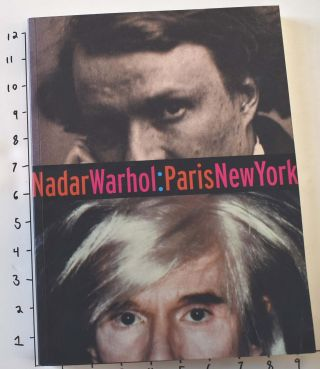 NadarWarhol: ParisNewYork: Photography and Fame. Gordon Baldwin, Judith Keller