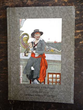 Catalogue of Pictures by Howard Pyle in the Permanent Collection of the Wilmington Society of...