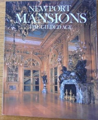Newport Mansions: The Gilded Age. Thomas Gannon