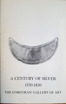 A Century of Alexandria, District of Columbia and Georgetown Silver, 1750 - 1850