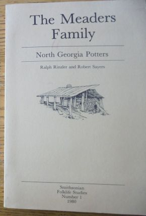 The Meaders Family: North Georgia Potters (Smithsonian Folklife Studies no. 1). Ralph Rinzler,...