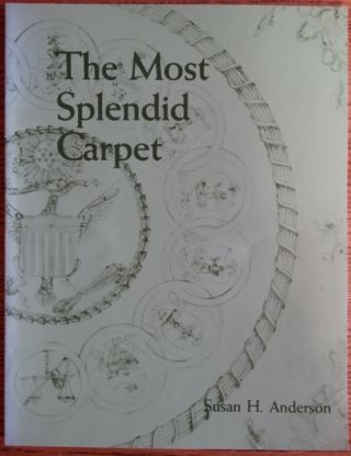 The Most Splendid Carpet. Susan H. Anderson