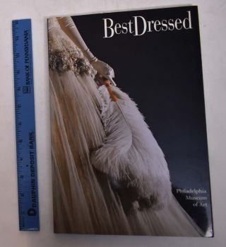 Best Dressed: Fashion from the Birth of Couture to Today. Dilys Blum, Kristina Haugland