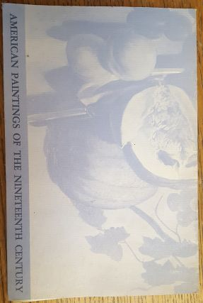 American Paintings of the Nineteenth Century from the Collection of Morton C. Bradley