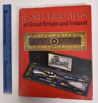 Early Firearms of Great Britain and Ireland from the Collection of Clay Bedford. Clay P. Bedford,...