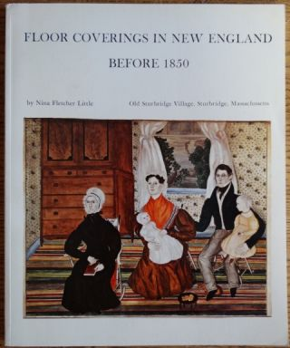 Floor Coverings in New England Before 1850. Nina Fletcher Little