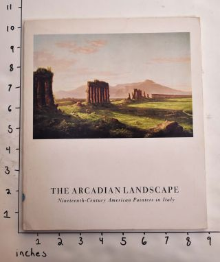 The Arcadian Landscape: Nineteenth-Century American Painters in Italy