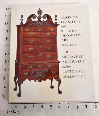 American Furniture with Related Decorative Arts, 1660 - 1830: The Milwaukee Art Museum and the...