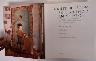 Furniture from British India and Ceylon: A Catalogue of the Collection in the Victoria and Albert Museum and the Peabody Essex Museum