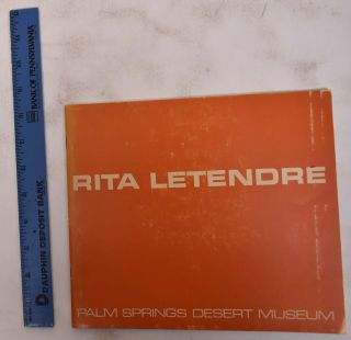 Rita Letendre. March 22 to April 28 CA: Palm Springs Desert Museum, 1974