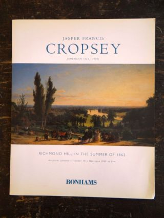 Jasper Francis Cropsey: Richmond Hill in the Summer of 1862. London Bonhams, 1999, England:...