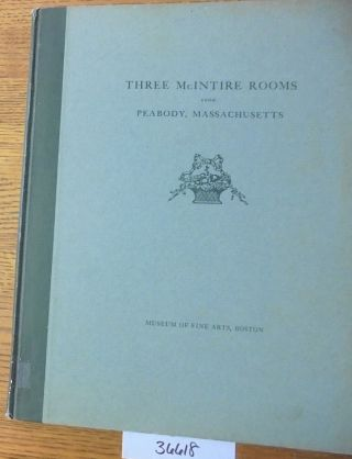 Three McIntire Rooms from Peabody, Massachusetts. Edwin J. Hipkiss