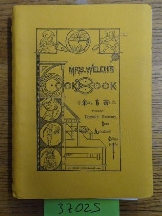 Mrs. Welch's Cookbook. Mary B. Welch