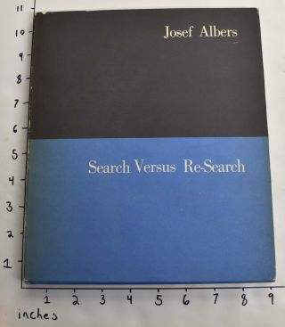 Search Versus Re-Search: Three Lectures by Josef Albers at Trinity College, April, 1965. Josef...