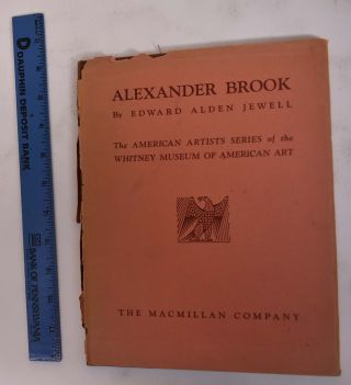 Alexander Brook (American Artists Series). Edward Allen Jewell