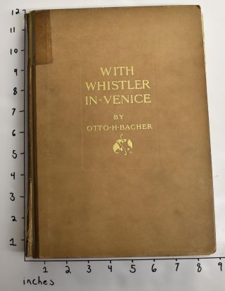 With Whistler in Venice. Otto H. Bacher.